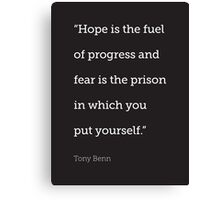 Hope is the fuel of progress... Canvas Print