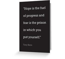 Hope is the fuel of progress... Greeting Card