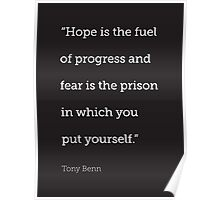 Hope is the fuel of progress... Poster