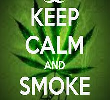 Keep Calm and Smoke Weed by PercyStx11