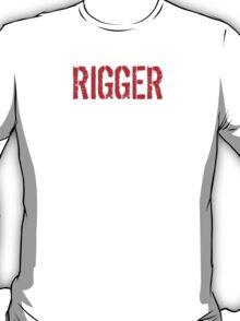 Funny 'Rigger because Badass isn't an official job title' t-shirt T-Shirt