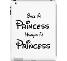 ONCE A PRINCESS ALWAYS A PRINCESS iPad Case/Skin