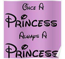 ONCE A PRINCESS ALWAYS A PRINCESS Poster
