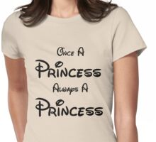 ONCE A PRINCESS ALWAYS A PRINCESS Womens Fitted T-Shirt