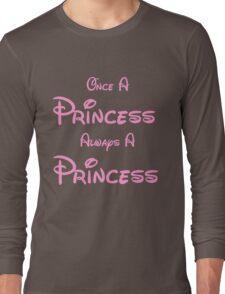 ONCE A PRINCESS ALWAYS A PRINCESS 2 Long Sleeve T-Shirt