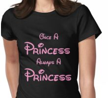 ONCE A PRINCESS ALWAYS A PRINCESS 2 Womens Fitted T-Shirt