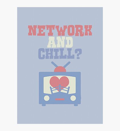 Network and Chill? Photographic Print