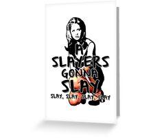 A Slayers' Gonna Slay Greeting Card