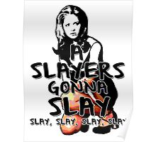 A Slayers' Gonna Slay Poster