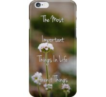 Important things iPhone Case/Skin