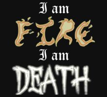 I am Fire I am Death T-Shirt