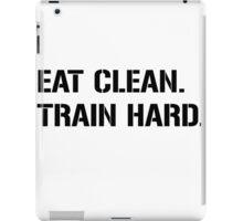 eat clean train hard iPad Case/Skin