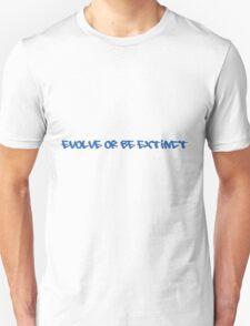 Evolve or be extinct Unisex T-Shirt