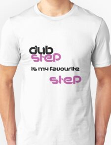 dubstep is my favourite step Unisex T-Shirt