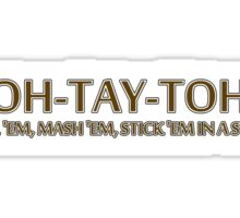 POH-TAY-TOHS Sticker