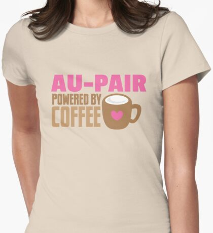 AU-PAIR powered by coffee Womens Fitted T-Shirt