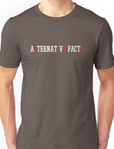 Alternative Facts - (Custom Fonts Avaliable - See Description) Unisex T-Shirt