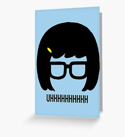 Tina Uhhhhh Greeting Card