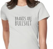 BRANDS ARE BULLSHIT Womens Fitted T-Shirt