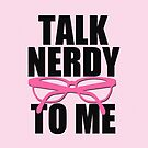 Talk Nerdy to Me Print (in pink) by red addiction