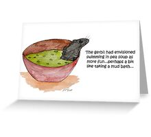 Gerbil In Pea Soup Greeting Card