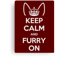 Keep Calm and Furry On Canvas Print