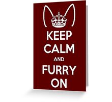 Keep Calm and Furry On Greeting Card