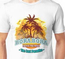 Bora Bora The Last Paradise Unisex T-Shirt