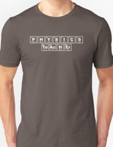 Physics Teacher - Periodic Table Unisex T-Shirt