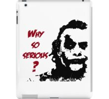 Why So Serious? iPad Case/Skin