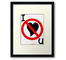 I Don't Love You - Design Framed Print