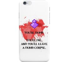 Dumb corpse iPhone Case/Skin