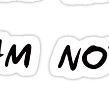 Guess what? I am not a robot. Sticker