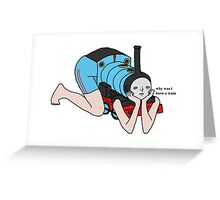 Why Was I Born A Train? Greeting Card