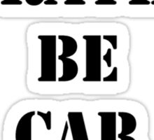 Right Now, I'd Rather Be Car Hopping - Black Text Sticker