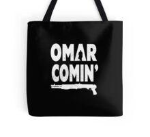 Omar Comin' Yo! Tote Bag