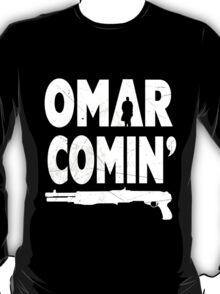 Omar Comin' Yo! T-Shirt