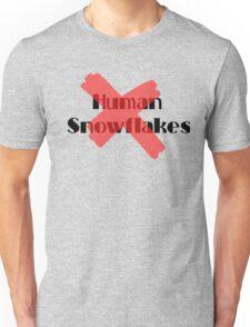 NO SNOWFLAKES Unisex T-Shirt