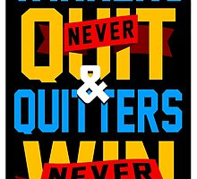 Winners Never Quit by skipandwest
