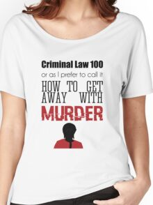Criminal Law 100 Women's Relaxed Fit T-Shirt
