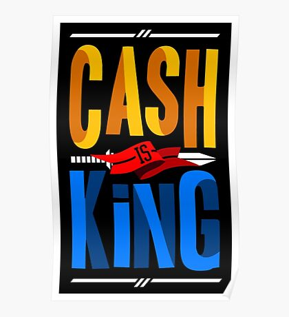 Cash Is King Poster