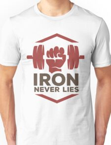 Iron Never Lies Unisex T-Shirt