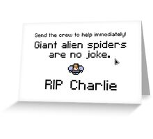 Giant alien spiders are no joke! Greeting Card