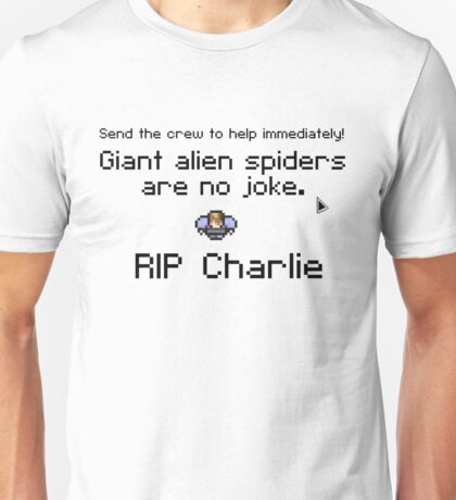 Giant alien spiders are no joke! Unisex T-Shirt