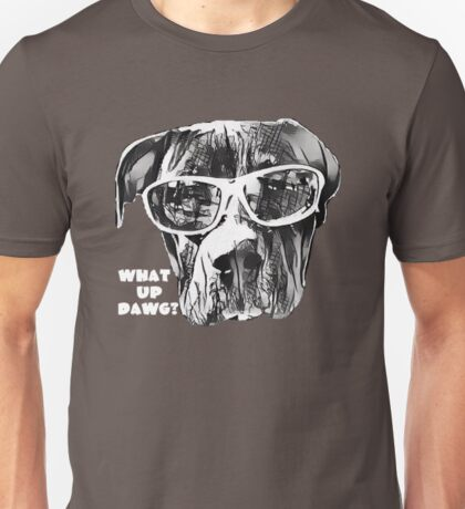 What Up Dawg? Unisex T-Shirt