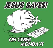 JESUS SAVES ON CYBER MONDAY by shirtual