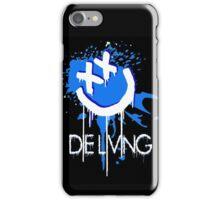 Die living iPhone Case/Skin