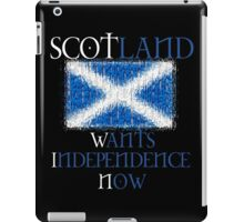 Scotland Wants Independence Now Design iPad Case/Skin