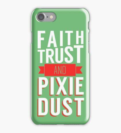 Faith, Trust, and Pixie Dust iPhone Case/Skin
