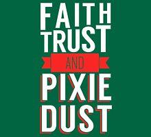 Faith, Trust, and Pixie Dust Unisex T-Shirt